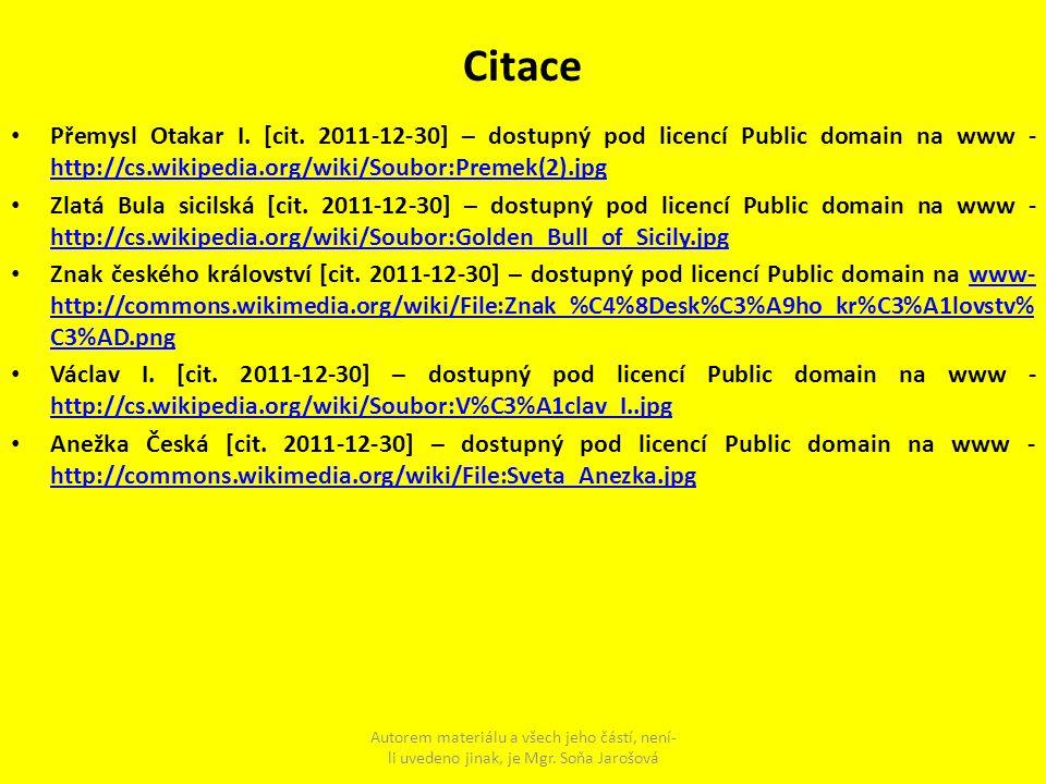 Citace Přemysl Otakar I. [cit. 2011-12-30] – dostupný pod licencí Public domain na www - http://cs.wikipedia.org/wiki/Soubor:Premek(2).jpg.